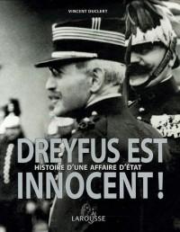 Dreyfus est innocent ! : Histoire d'une affaire d'état