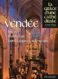 Vendée - Luçon, Maillezais, Saint-Laurent-sur-Sèvre - La grâce d'une cathédrale