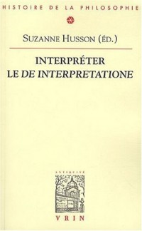 Interpreter le De Interpretatione