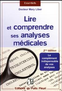 Lire et comprendre ses analyses médicales: Le complément indispensable de vos analyses
