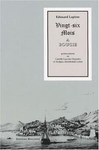 Vingt-six mois à Bougie, ou Collection de mémoires sur sa Conquête, son occupation et son avenir. : Notice historique, morale, politique et militaire sur les Kabaïles