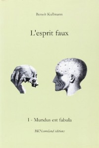 L'esprit faux I : Mundus est fabula