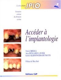 Accéder à l'implantologie
