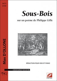 Sous-Bois, pour choeur (SATB) et orchestre (chant-piano)