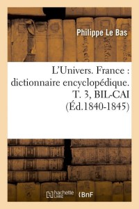 L Univers  France  T3  Bil Cai  ed 1840 1845