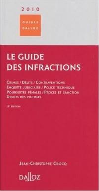 Guide des infractions : Crimes, délits, contraventions, enquête judiciaire, police technique, poursuites pénales, procès et sanction, droits des victimes