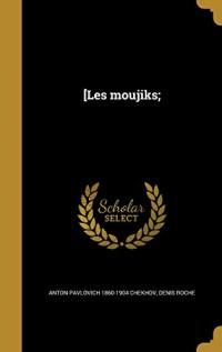 [Les Moujiks;