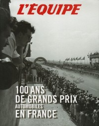 100 ans de grands prix automobiles en France