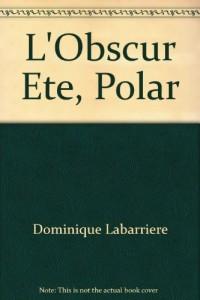L'Obscur Ete, Polar