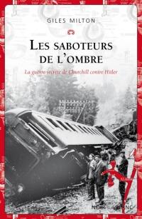 Les saboteurs de l'ombre : La guerre secrète de Churchill contre Hitler