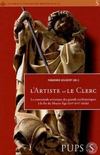 L'artiste et le clerc : Commandes artistiques des grands ecclésiastiques à la fin du Moyen Age (XIVe-XVIe siècles)
