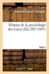 Hist Psychologie des Grecs  T1  ed 1887 1893