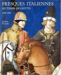 Fresques italiennes du temps de Giotto 1280-1400