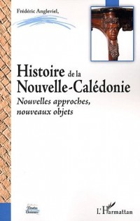 Histoire de la Nouvelle Calédonie : Nouvelles approches, nouveaux objets