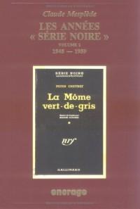 Les Années Série Noire, volume 1: 1945-1959