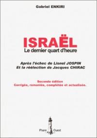 Israël, le dernier quart d'heure : Après l'échec de Lionel Jospin et la réélection de Jacques Chirac