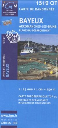 Bayeux / Arromanches-les-Bains / Plages Du Debarquement GPS: Ign.1512ot