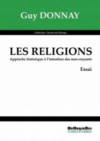 Les Religions - Approche Historique a l'Intention des Non-Croyants