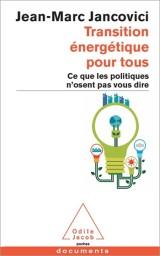 Transition énergétique pour tous : Ce que les politiques n'osent pas vous dire [Poche]