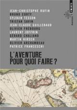 L'aventure, pour quoi faire ? : Manifeste [Poche]