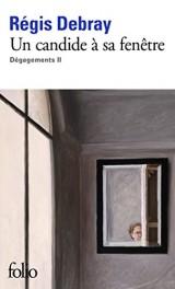 Dégagements, II:Un candide à sa fenêtre [Poche]
