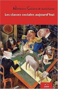 Les Classes Sociales Aujourd'Hui - les Nouveaux Cahiers du Socialisme N 1