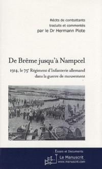 De Brême jusqu'à Nampcel : 1914, le 75e régiment d'infanterie allemand dans la guerre de mouvement