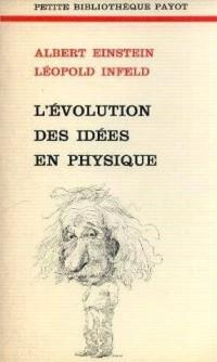 L'evolution des idees en physique des premiers concepts aux theories de la relativité et des quanta