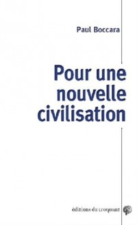 Pour une nouvelle civilisation : Crise de la civilisation mondialisée et possibilités d'un autre système mondial