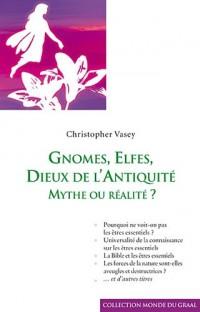 Gnomes, elfes, ... Dieux de l'Antiquité : Mythe ou réalité ?