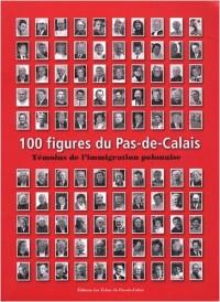 100 figures du Pas-de-Calais : Témoins de l'immigration polonaise