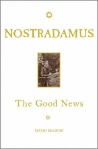 Nostradamus: The Good News