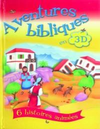 Aventures bibliques en 3D : 6 histoires animées
