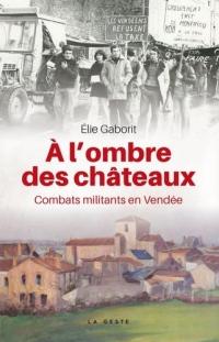 A l'Ombre des Chateaux - Combats Militants en Vendée