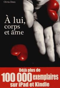 A Lui Corps et Ame Volume 1