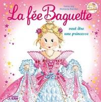 La fée Baguette veut être une princesse - Dès 3 ans