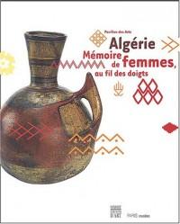 Algérie : Mémoire de femmes, au fil des doigts