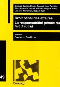 Droit pénal des affaires : La responsabilité pénale du fait d'autrui : Travaux de la journée d'étude du 30 novembre 2001