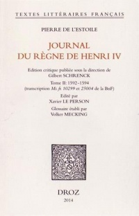 Journal du règne de Henri IV : Tome 2, 1592-1594