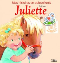 Mes Histoires en Autocollants : Juliette et Son Poney - Dès 3 ans