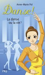 La danse ou la vie ? [Poche]