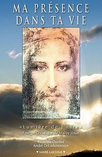 Ma présence dans ta vie - avecLumière de l'Être Énergie Christique du Maître Jésus