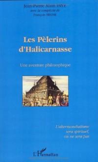 Les pélerins d'Halicarnasse : Une aventure philosophique