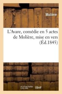 L Avare  Comedie en 5 Actes  ed 1845