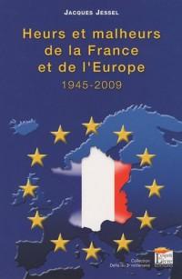 HEURS ET MALHEURS DE LA FRANCE ET DE L EUROPE, 1945-2009