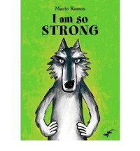 [ I AM SO STRONG BY RAMOS, MARIO](AUTHOR)HARDBACK