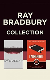 Ray Bradbury Collection: The Martian Chronicles / Fahrenheit 451
