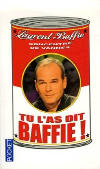 Tu l'as dit Baffie !