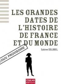 Les grandes dates de l'Histoire de France et du Monde
