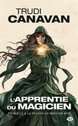 La Trilogie du magicien noir, Préquelle : L'Apprentie du magicien [Poche]